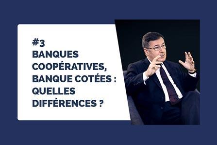 [ENTRETIEN] #3 Banques coopératives, banques cotées : quelles différences ?